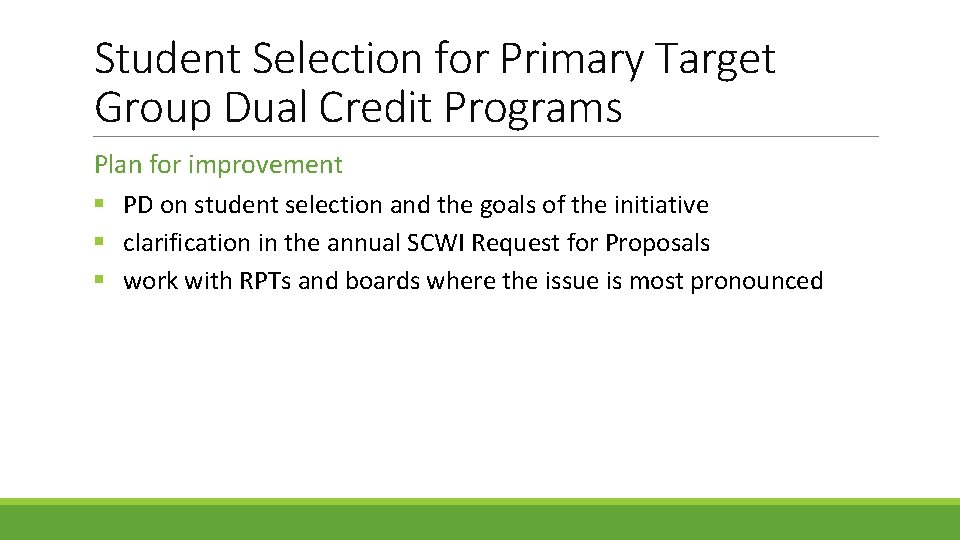 Student Selection for Primary Target Group Dual Credit Programs Plan for improvement § PD