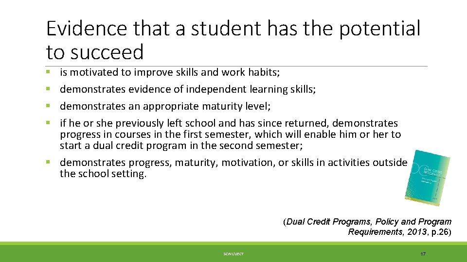 Evidence that a student has the potential to succeed is motivated to improve skills