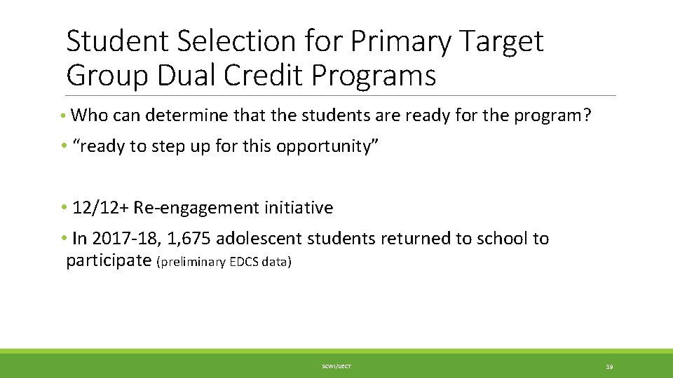 Student Selection for Primary Target Group Dual Credit Programs • Who can determine that