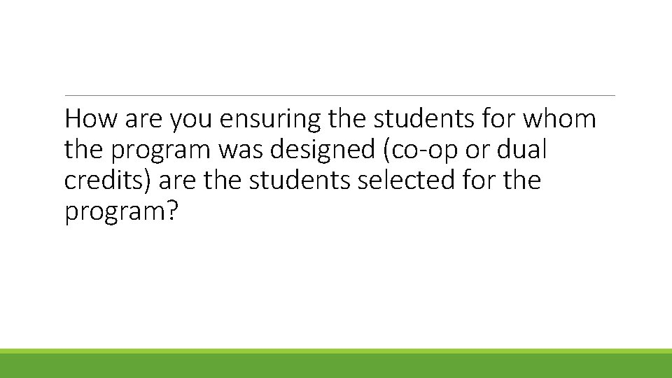 How are you ensuring the students for whom the program was designed (co-op or