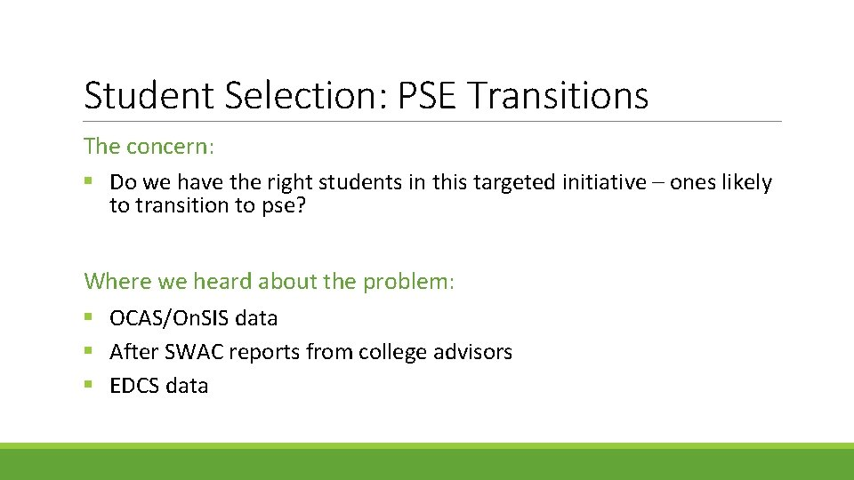 Student Selection: PSE Transitions The concern: § Do we have the right students in