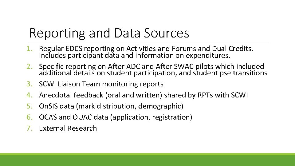Reporting and Data Sources 1. Regular EDCS reporting on Activities and Forums and Dual