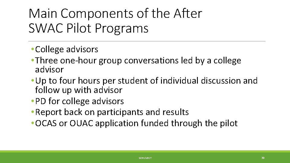 Main Components of the After SWAC Pilot Programs • College advisors • Three one-hour
