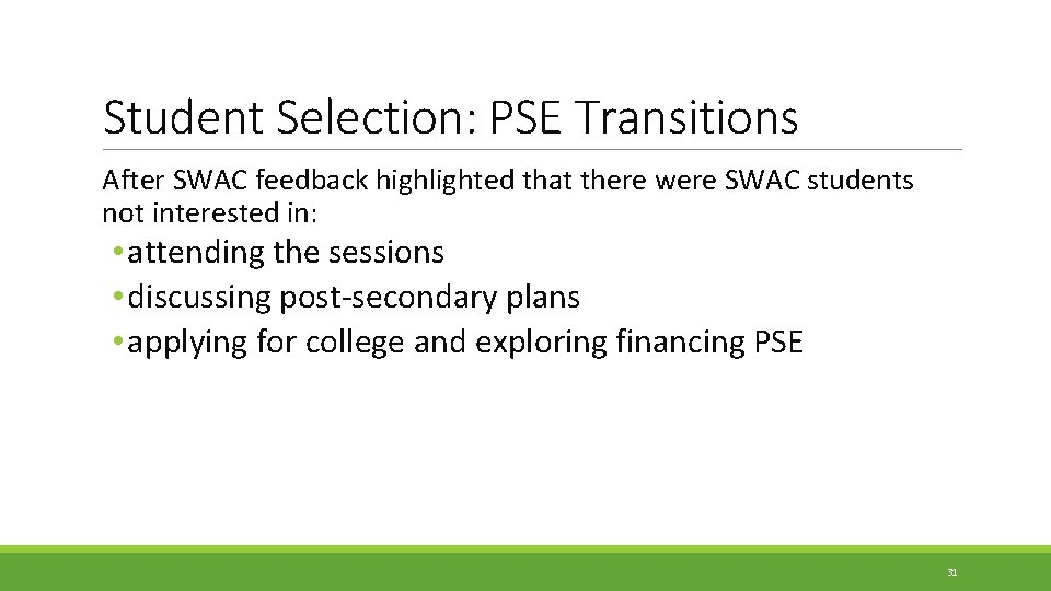 Student Selection: PSE Transitions After SWAC feedback highlighted that there were SWAC students not