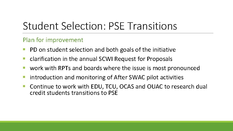 Student Selection: PSE Transitions Plan for improvement § PD on student selection and both