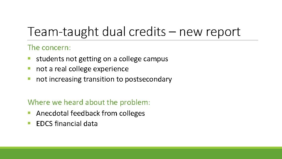 Team-taught dual credits – new report The concern: § students not getting on a