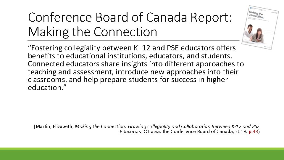 """Conference Board of Canada Report: Making the Connection """"Fostering collegiality between K– 12 and"""