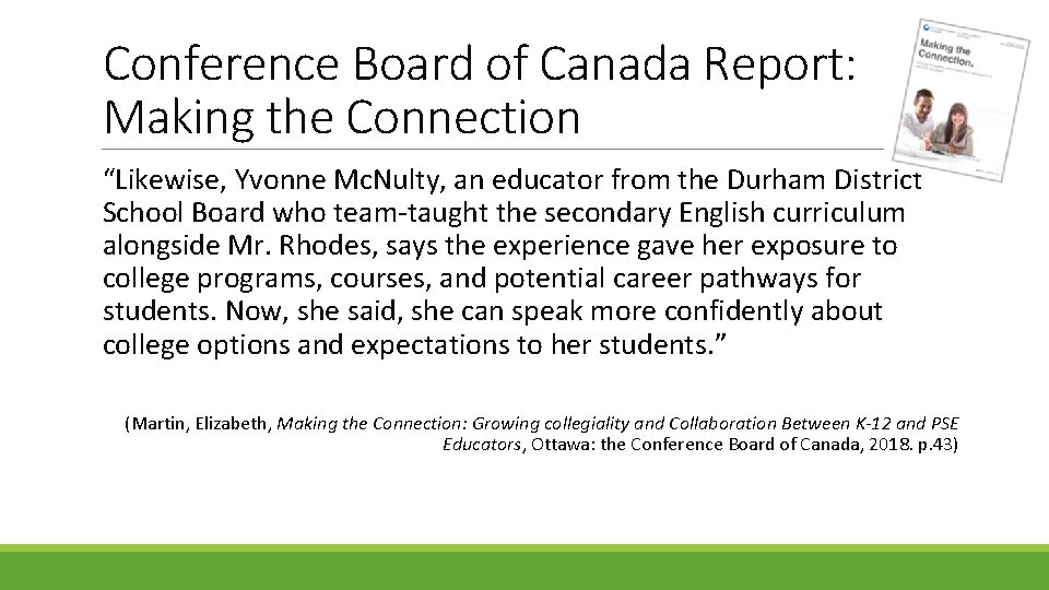 """Conference Board of Canada Report: Making the Connection """"Likewise, Yvonne Mc. Nulty, an educator"""