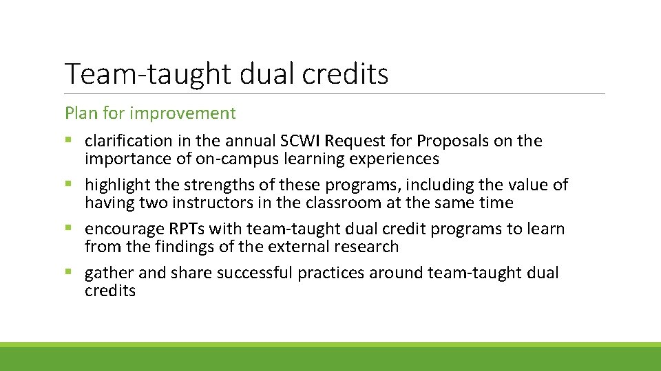 Team-taught dual credits Plan for improvement § clarification in the annual SCWI Request for