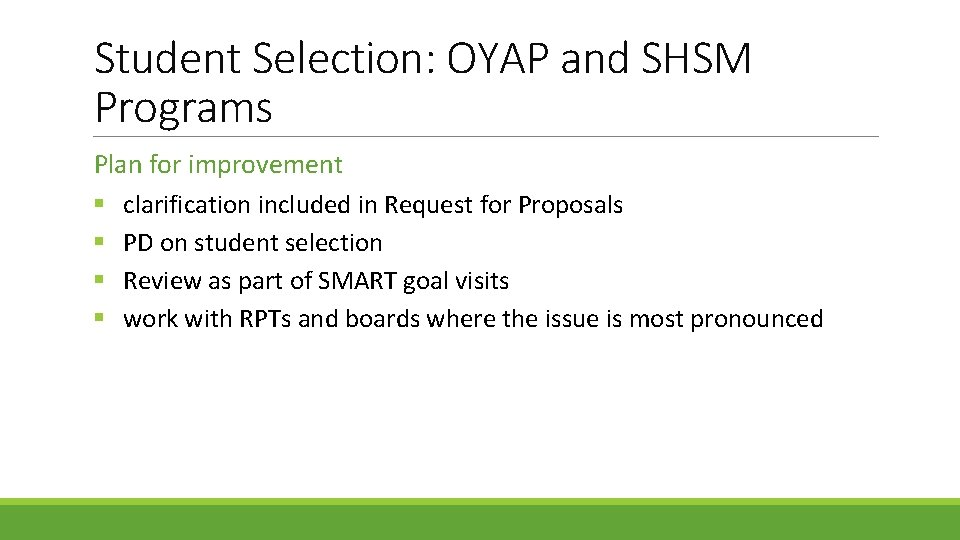 Student Selection: OYAP and SHSM Programs Plan for improvement § clarification included in Request