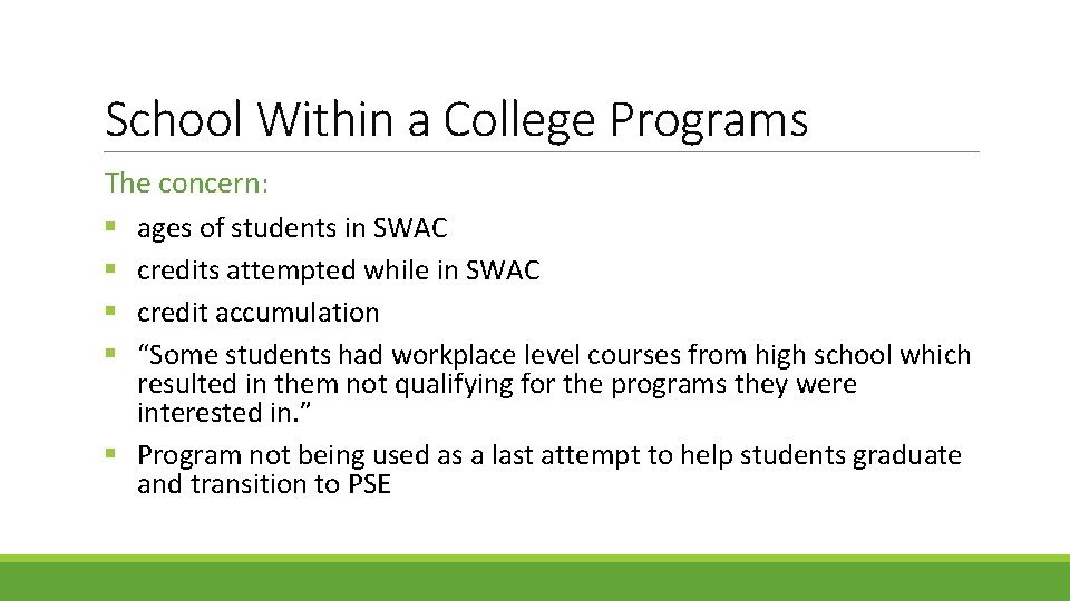 School Within a College Programs The concern: § ages of students in SWAC §