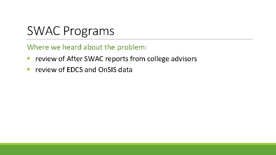 SWAC Programs Where we heard about the problem: § review of After SWAC reports