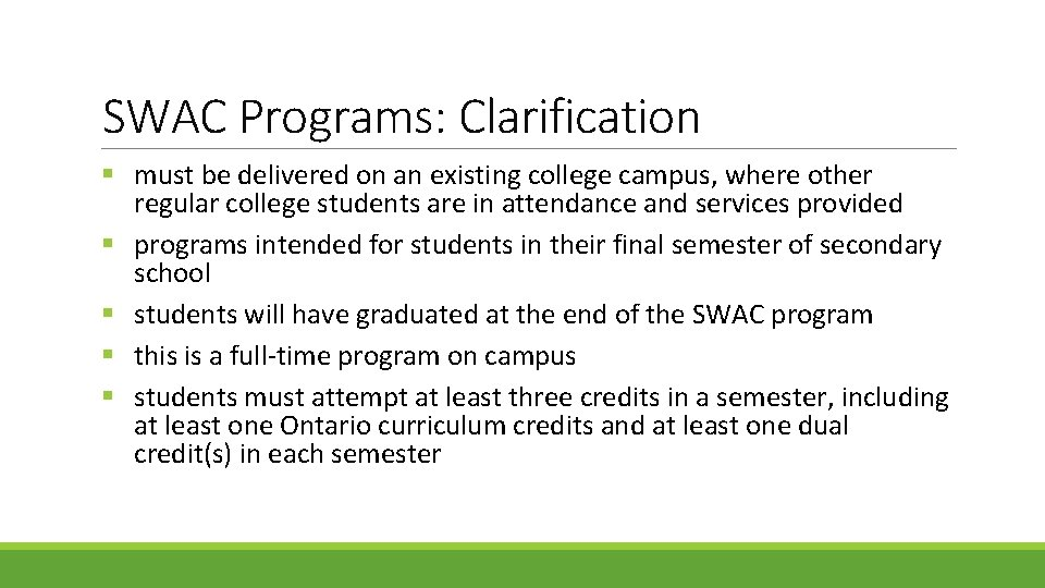 SWAC Programs: Clarification § must be delivered on an existing college campus, where other