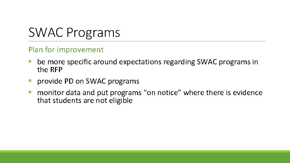 SWAC Programs Plan for improvement § be more specific around expectations regarding SWAC programs