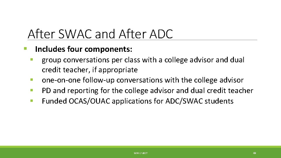 After SWAC and After ADC § Includes four components: § group conversations per class