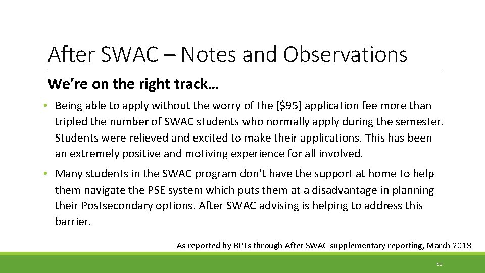 After SWAC – Notes and Observations We're on the right track… • Being able