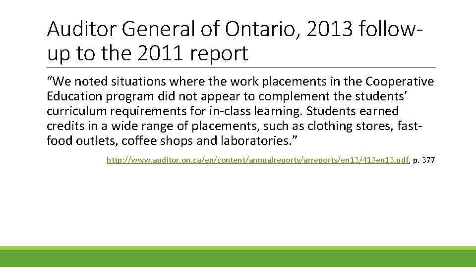 """Auditor General of Ontario, 2013 followup to the 2011 report """"We noted situations where"""