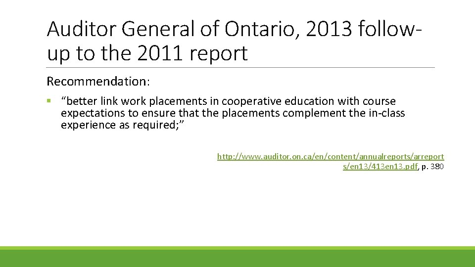 """Auditor General of Ontario, 2013 followup to the 2011 report Recommendation: § """"better link"""