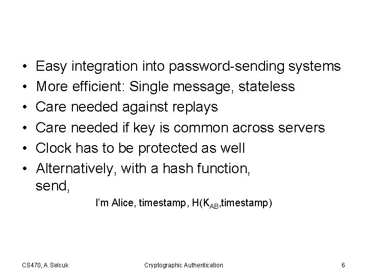 • • • Easy integration into password-sending systems More efficient: Single message, stateless