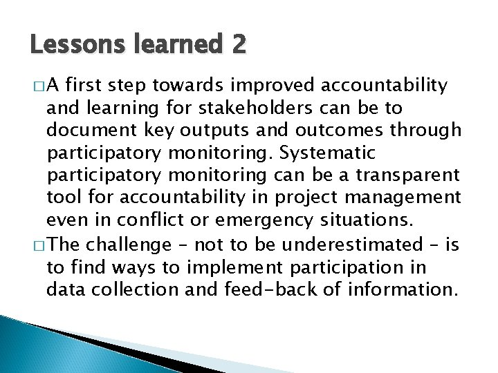 Lessons learned 2 �A first step towards improved accountability and learning for stakeholders can