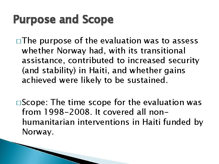 Purpose and Scope � The purpose of the evaluation was to assess whether Norway