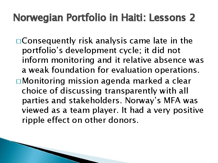Norwegian Portfolio in Haiti: Lessons 2 � Consequently risk analysis came late in the