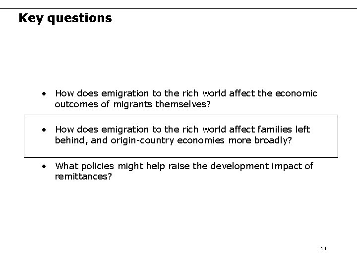 Key questions • How does emigration to the rich world affect the economic outcomes