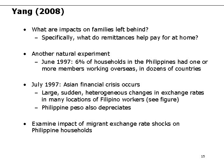 Yang (2008) • What are impacts on families left behind? – Specifically, what do
