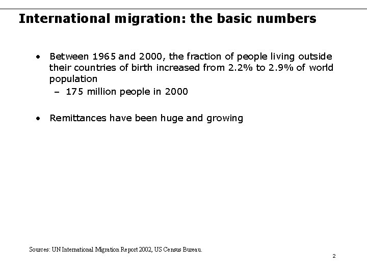 International migration: the basic numbers • Between 1965 and 2000, the fraction of people