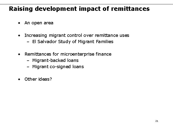 Raising development impact of remittances • An open area • Increasing migrant control over