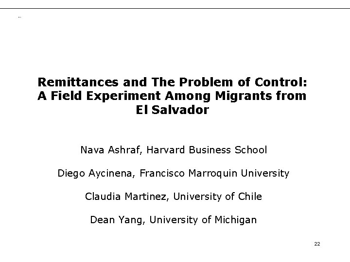 Intro slide Remittances and The Problem of Control: A Field Experiment Among Migrants from