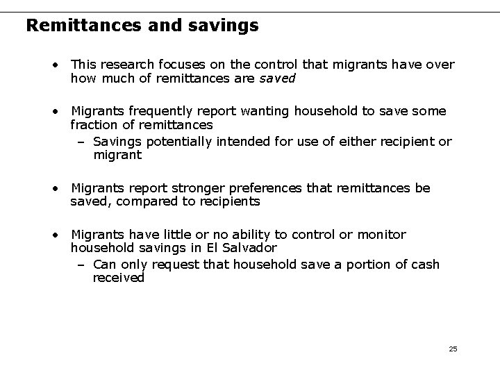 Remittances and savings • This research focuses on the control that migrants have over