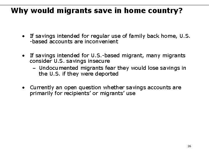 Why would migrants save in home country? • If savings intended for regular use