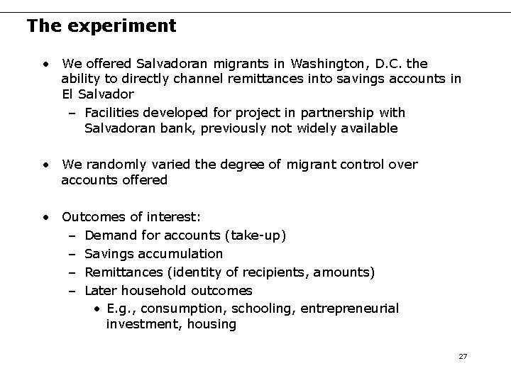 The experiment • We offered Salvadoran migrants in Washington, D. C. the ability to