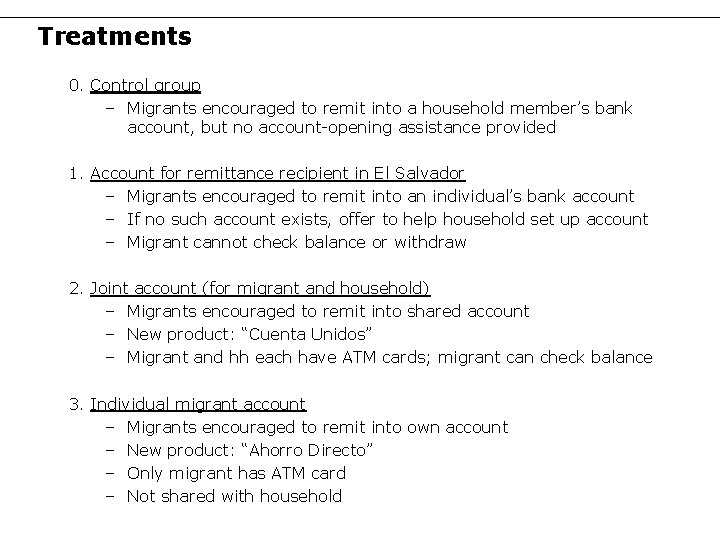 Treatments 0. Control group – Migrants encouraged to remit into a household member's bank