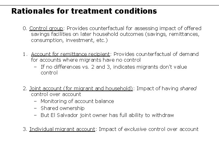 Rationales for treatment conditions 0. Control group: Provides counterfactual for assessing impact of offered