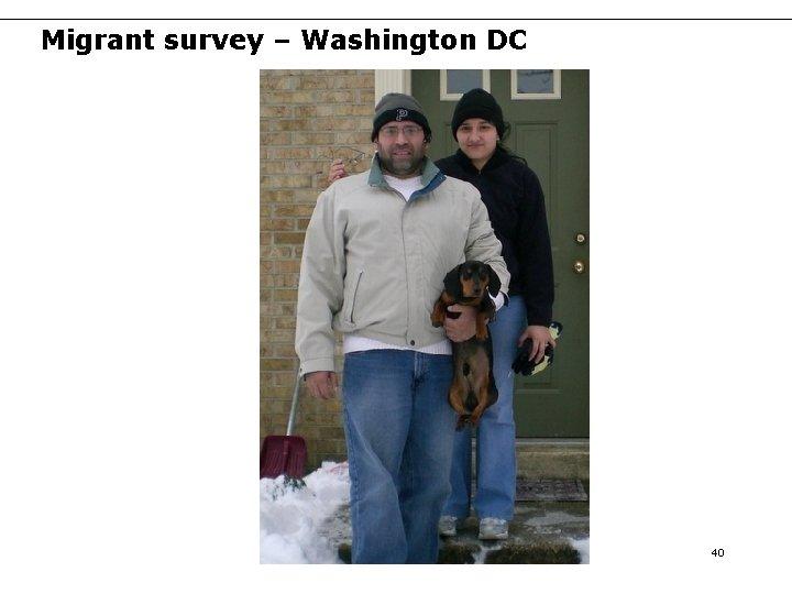 Migrant survey – Washington DC 40