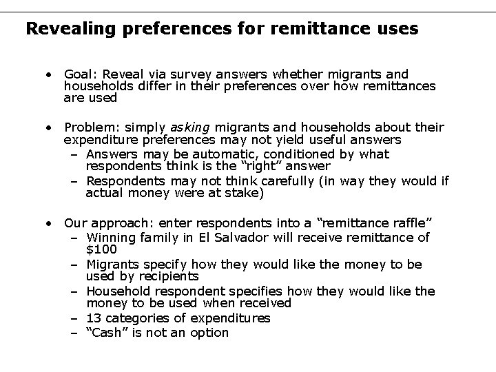 Revealing preferences for remittance uses • Goal: Reveal via survey answers whether migrants and