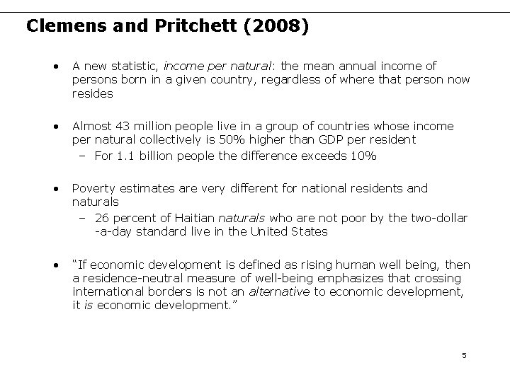 Clemens and Pritchett (2008) • A new statistic, income per natural: the mean annual