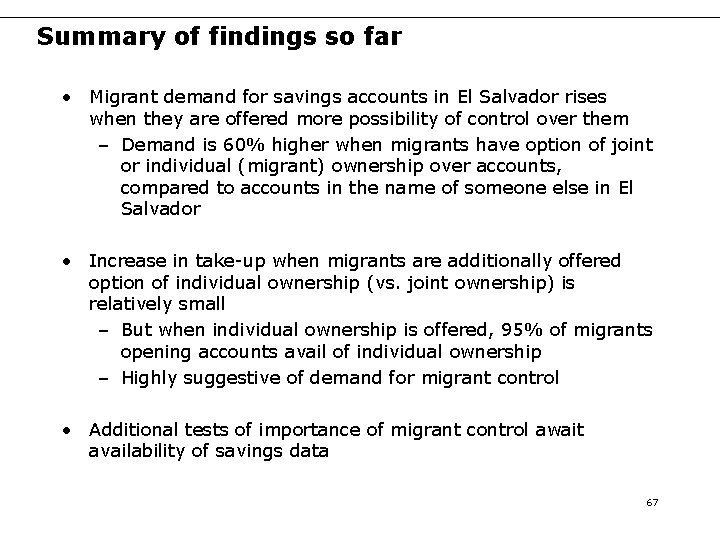Summary of findings so far • Migrant demand for savings accounts in El Salvador