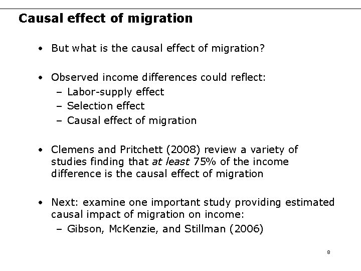 Causal effect of migration • But what is the causal effect of migration? •