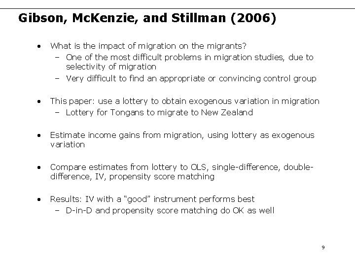 Gibson, Mc. Kenzie, and Stillman (2006) • What is the impact of migration on