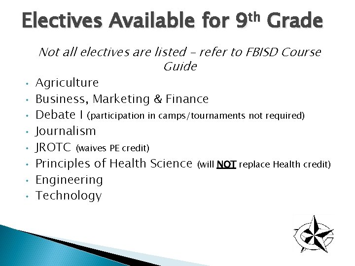 Electives Available for 9 th Grade Not all electives are listed – refer to