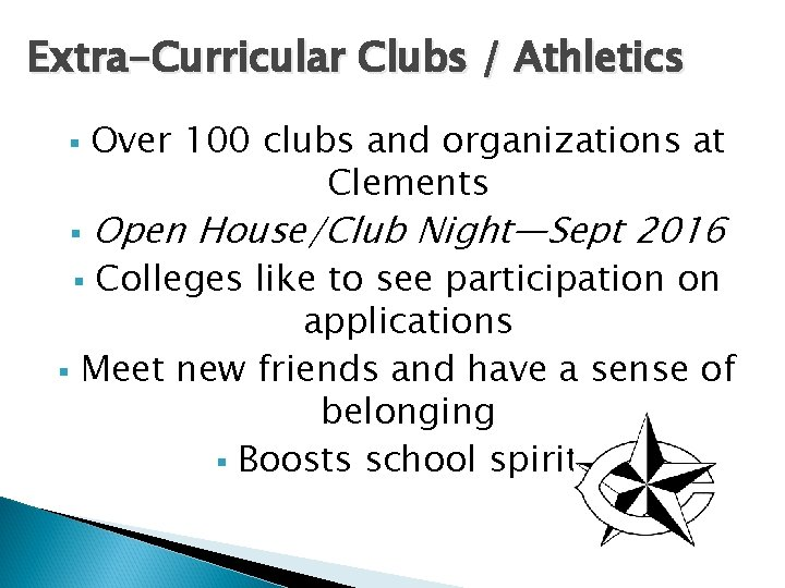 Extra-Curricular Clubs / Athletics § § Over 100 clubs and organizations at Clements Open