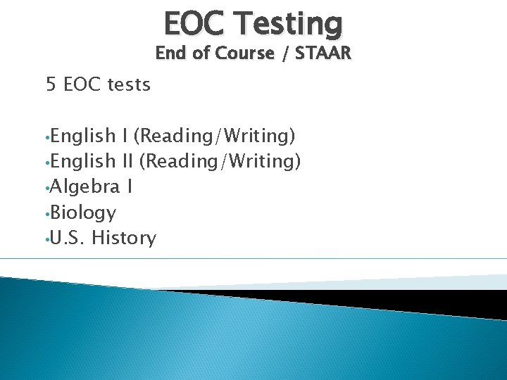 EOC Testing End of Course / STAAR 5 EOC tests • English I (Reading/Writing)