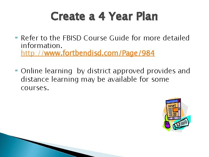 Create a 4 Year Plan Refer to the FBISD Course Guide for more detailed