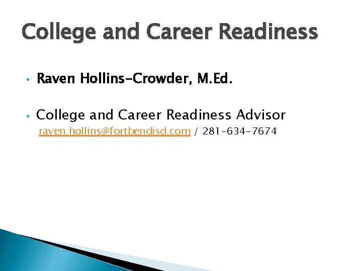 College and Career Readiness • Raven Hollins-Crowder, M. Ed. • College and Career Readiness