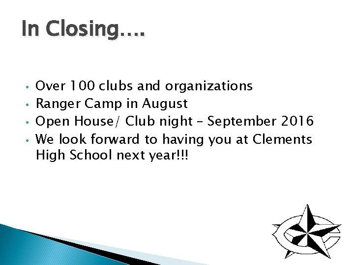 In Closing…. • • Over 100 clubs and organizations Ranger Camp in August Open