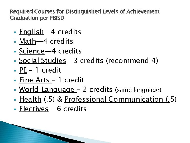 Required Courses for Distinguished Levels of Achievement Graduation per FBISD § § § §