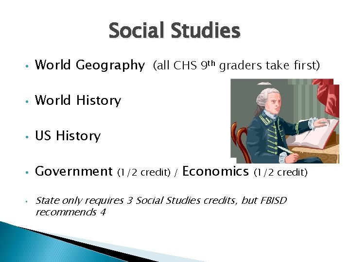 Social Studies • World Geography (all CHS 9 th graders take first) • World